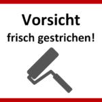 Frisch gestrichen Schild – zum Ausdrucken (Word & PDF)